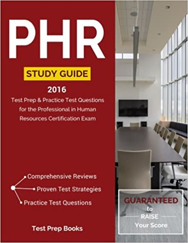 PHR Study Guide 2016: Test Prep & Practice Test Questions for the ...
