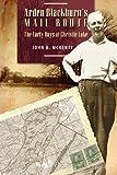 Arden Blackburn's Mail Route, John A. McKenty, 1554529808