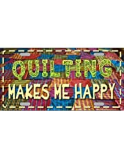 Quilting Makes Me Happy Novelty License Plate Tag Sign