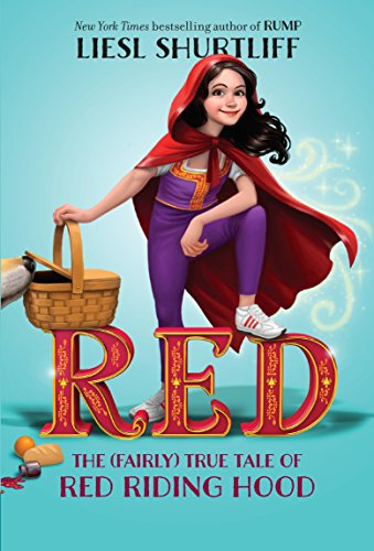 Red: The (Fairly) True Tale of Red Riding Hood (Little Red Riding Hood Story For Kids)