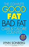 The Complete Good Fat Bad Fat, Lynn Sonberg, 0061231274