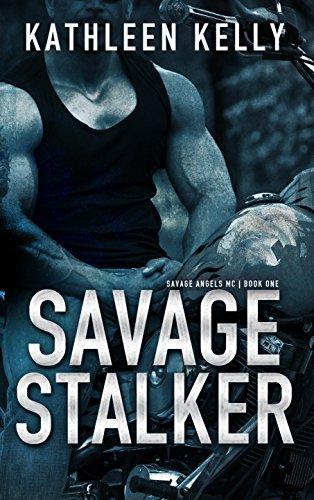 Savage Stalker (Savage Angels MC #1) by [Kelly, Kathleen]