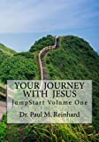 img - for JumpStart: Your Journey With Jesus (Volume 1) book / textbook / text book