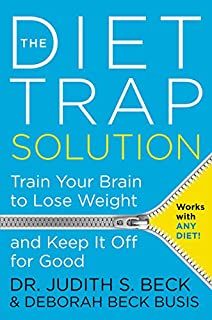 Book Cover: The Diet Trap Solution: Train Your Brain to Lose Weight and Keep It Off for Good