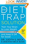 The Diet Trap Solution: Train Your Br...