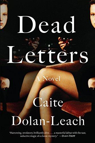 Dead Letters: A Novel by [Dolan-Leach, Caite]