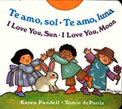 A family favorite since it was first published in 1994, I Love You, Sun/ I Love You, Moon has taught basic concepts to a generation of young children. Now, it can be used to introduce these concepts to Spanish readers.  Here, each child conne...