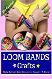 img - for Loom Bands Crafts: Make Beautiful Rubber Band Bracelets, Jewelry, and More! by Kay J (2014-02-27) book / textbook / text book