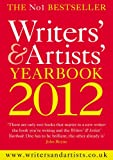 The Writers' and Artists' Yearbook 2012, , 1408135809