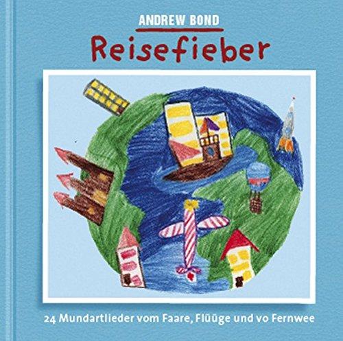 Reisefieber, CD: 24 Mundartlieder vom Faare, Flüüge und vo Fernwee