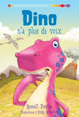 Dino N'a Plus de Voix (Petit Poisson Deviendra Grand: Level 2) (French Edition)