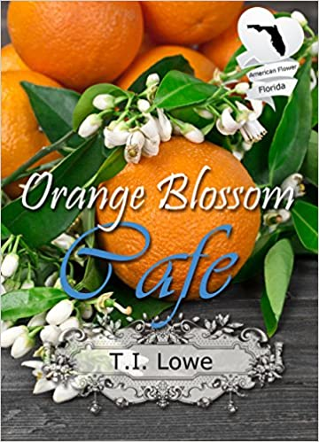 Orange Blossom Cafe: Christian Contemporary Romance novella (American State Flower)