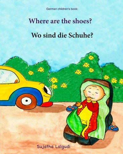 German children's book: Where are the shoes. Wo sind die Schuhe:: Children's Picture Book English-German