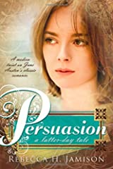 Persuasion: A Latter-day Tale Paperback
