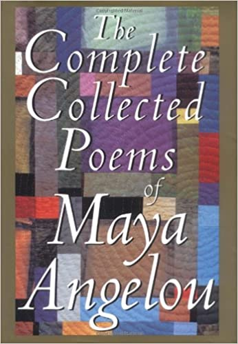 com the complete collected poems of a angelou com the complete collected poems of a angelou 9780679428954 a angelou books