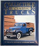 Collectible and Classic Trucks, Consumer Guide Editors, 0785301089