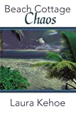 Beach Cottage Chaos, Laura Kehoe, 1475909799