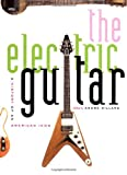 img - for The Electric Guitar: A History of an American Icon book / textbook / text book