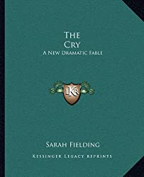 The Cry: A New Dramatic Fable