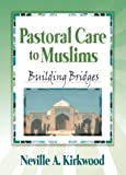 Pastoral Care to Muslims: Building Bridges