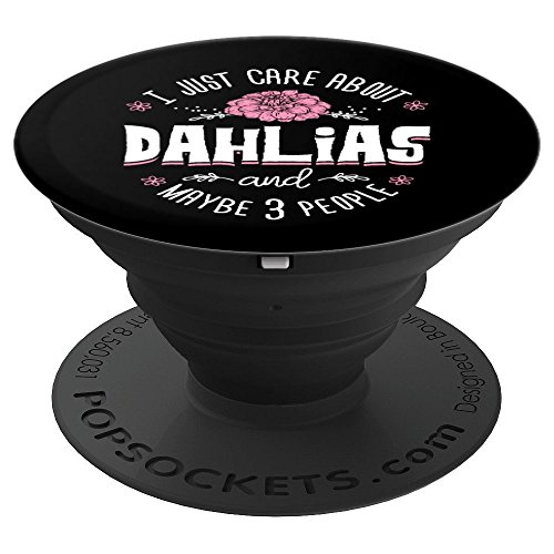 Black Dahlia Case (Dahlias Phone Case Stand - I Just Care About Dahlias and May - PopSockets Grip and Stand for Phones and Tablets)