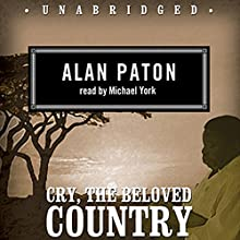 Cry, the Beloved Country Audiobook by Alan Paton Narrated by Michael York
