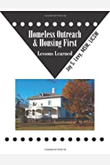 Homeless Outreach & Housing First: Lessons Learned Paperback