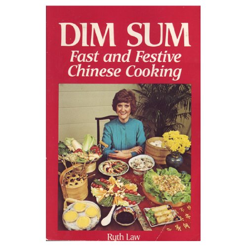 Dim Sum: Fast and Festive Chinese Cooking