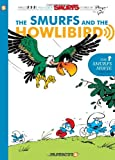 Smurfs #6: The Smurfs and the Howlibird, The (The Smurfs Graphic Novels)