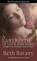 A Labyrinth of Love and Roses (A Fairy Tale Romance) (Touchstone Book 4)