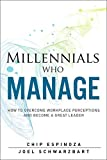 img - for Millennials Who Manage: How to Overcome Workplace Perceptions and Become a Great Leader by Espinoza Chip Schwarzbart Joel (2015-10-19) Hardcover book / textbook / text book