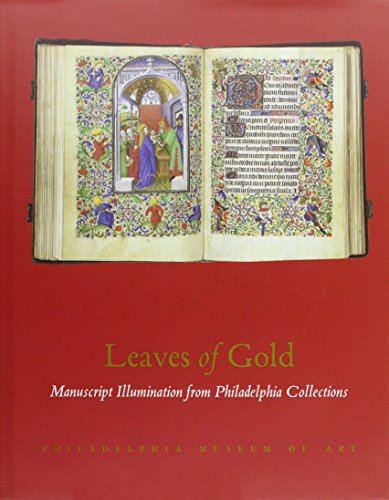 Leaves of Gold: Manuscript Illumination from Philadelphia Collections (Leaves Of Gold)