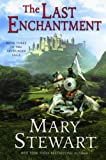 The Last Enchantment (The Arthurian Saga, Book 3)