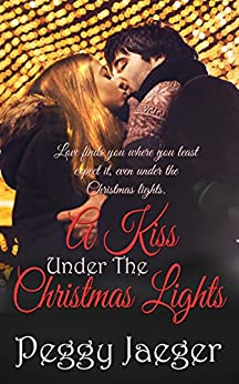 A Kiss Under the Christmas Lights by [Jaeger, Peggy]