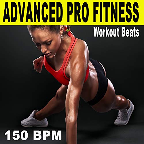 Advanced Pro Fitness Workout Beats (150 Bpm - The Best Epic Motivation Gym Music for Your Fitness, Aerobics, Cardio, Hiit High Intensity Interval Training, Abs, Crossfit, Training, Exercise and Running) (Best Running Motivation Music)