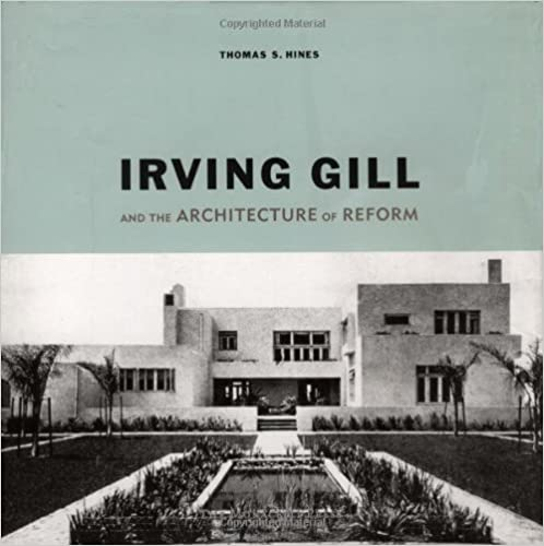 Irving gill and the architecture of reform a study in modernist irving gill and the architecture of reform a study in modernist architectural culture 1st edition edition fandeluxe Gallery