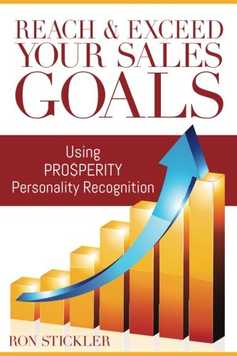 Reach & Exceed Your Sales Goals: Using Pro$perity Personality Recognition