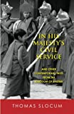 In His Majestys Civil Service: And Other Contemporary Tales from the Kingdom of Bhutan