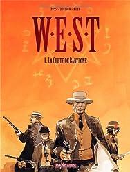 W.E.S.T, tome 1 : La Chute de Babylone