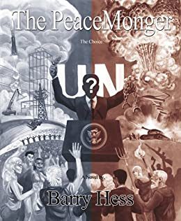 The PeaceMonger: The Choice by [Hess, Barry]