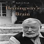 Hemingway's Brain | Andrew Farah