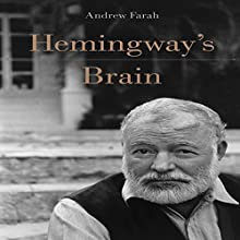 Hemingway's Brain Audiobook by Andrew Farah Narrated by Andrew Farah