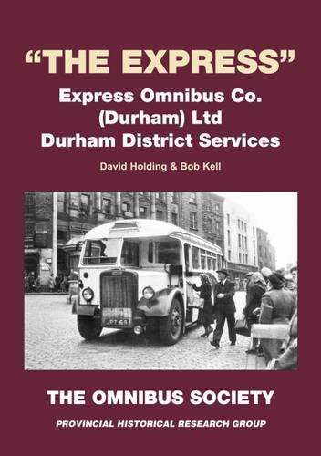 The Express: Express Omnibus Co (Durham) Ltd Durham District Services