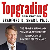 img - for Topgrading: The Proven Hiring and Promoting Method That Turbocharges Company Performances (Your Coach in a Box) 3rd (third) Edition by Smart, Bradford D. published by Your Coach In A Box (2013) book / textbook / text book
