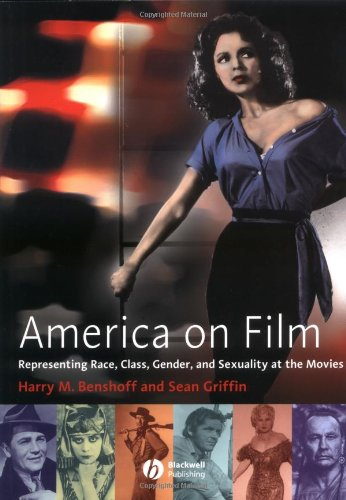 America on Film: Representing Race, Class, Gender,and Sexuality at the Movies