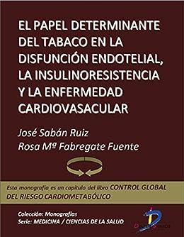 El papel determinante del tabaco en la disfunción endotelial, la