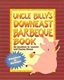 Uncle Billy's Downeast Barbeque Book, Jonathan St. Laurent and Charles Neave, 0962251801
