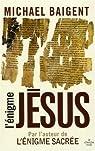 L'Enigme Jésus par Baigent