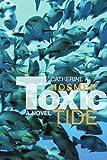 Toxic Tide, Catherine Hosmer, 0595382509