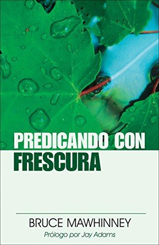 Predicando con frescura (Spanish Edition) [Bruce Mawhinney] (Tapa Blanda)